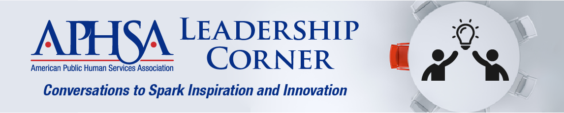 APHSA Leadership Corner